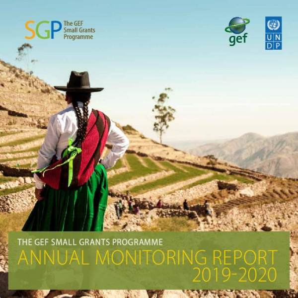 The GEF Small Grants Programme Annual Monitoring Report 2019-2020