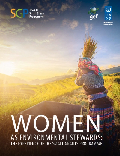 Women as Environmental Stewards: The Experience of the Small Grants Programme
