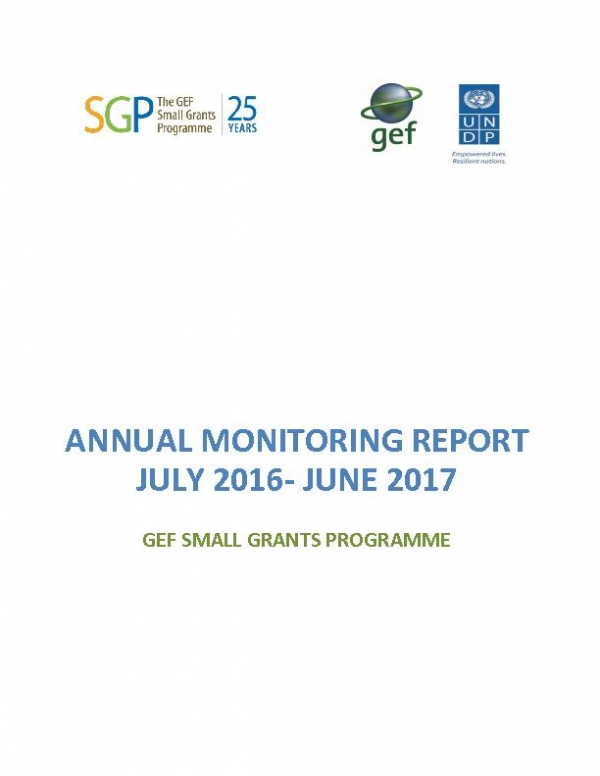 The GEF Small Grants Programme Annual Monitoring Report 2016 -2017